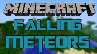 http://minecraft-forum.net/wp-content/uploads/2012/11/9411f__Falling-Meteors-Mod.jpg