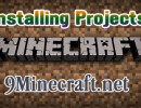 How to Install Projects for Minecraft