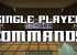 Single Player Commands for Minecraft 1.4.2