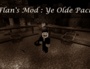 Flan's Ye Olde Pack Mod for Minecraft 1.4.6