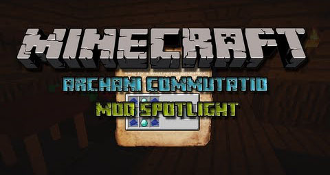 http://minecraft-forum.net/wp-content/uploads/2013/10/7a427__Archani-Commutatio-Mod.jpg
