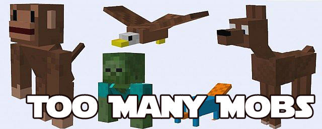 http://minecraft-forum.net/wp-content/uploads/2013/10/a1d69__Too-Many-Mobs-Mod.jpg