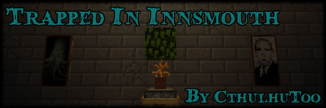 b943c  Trapped In Innsmouth Map [1.7.2] Trapped In Innsmouth Map Download
