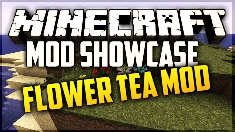 1813b  Flower Tea Mod [1.10.2] Flower Tea Mod Download