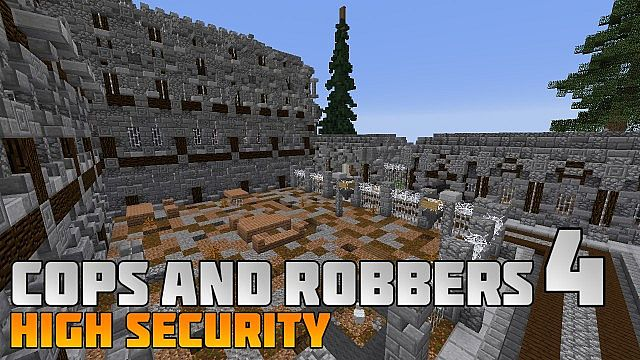 e6a95  Cops and Robbers 4 Map [1.7.5] Cops and Robbers 4: High Security Map Download