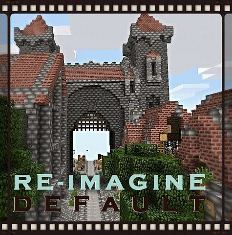 40c60  Re imagine default pack [1.7.10/1.6.4] [32x] Re Imagine Default Texture Pack Download