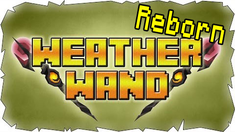 ee570  Weather Wand Reborn Mod [1.7.2] Weather Wand Reborn Mod Download
