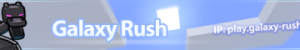 [1.7.9 Server] Galaxy-Rush – [24/7] [Shops] [Parkour] [PvP Tournies] [Looking For Staff]