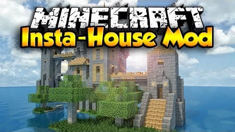 http://minecraft-forum.net/wp-content/uploads/2014/09/21e78__Insta-House-Mod.jpg