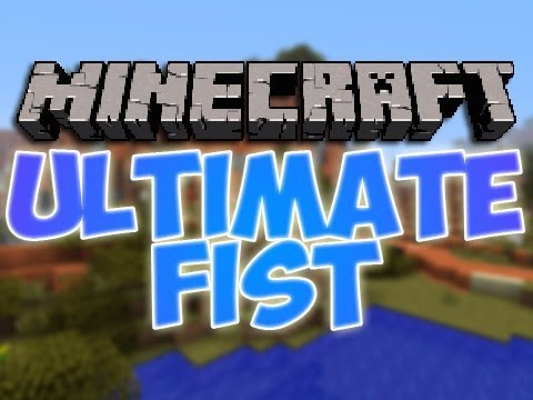 0123b  Ultimate Fist Mod [1.8] Ultimate Fist Mod Download