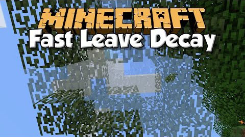 470e6  Fast Leave Decay Mod [1.10.2] Fast Leave Decay Mod Download