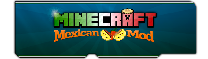 9e031  Mexican Mod [1.7.10] Mexican Mod Download
