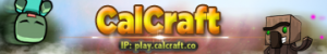 ✰CalCraft Gaming✰(Survival)✰[No Griefing]✰[Great Community]✰[Great Set of Plugins]✰[Insane Mobs]✰[No Whitelist]✰[24/7]✰