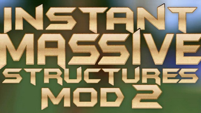 2fd31  Instant Massive Structures 2 Mod [1.10.2] Instant Massive Structures Mod Download