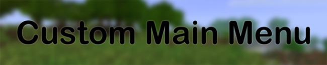 d4238  Custom Main Menu Mod [1.9] Custom Main Menu Mod Download