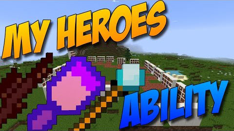 43f74  My Heroes Ability Mod [1.9] My Heroes Ability Mod Download