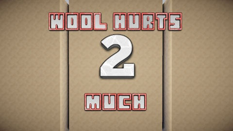 de388  wool hurts 2 much map [1.9] Wool Hurts 2 Much Map Download