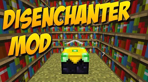 56269  Disenchanter Mod [1.7.10] Disenchanter Mod Download