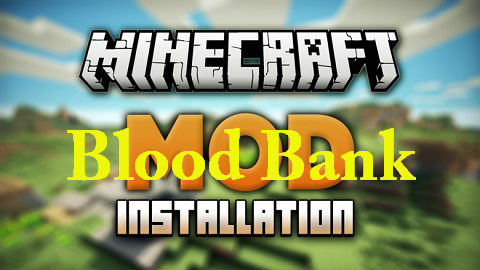 7822f  Blood Bank Mod [1.9.4] Blood Bank Mod Download