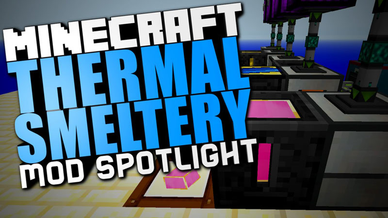 Thermal Smeltery Mod